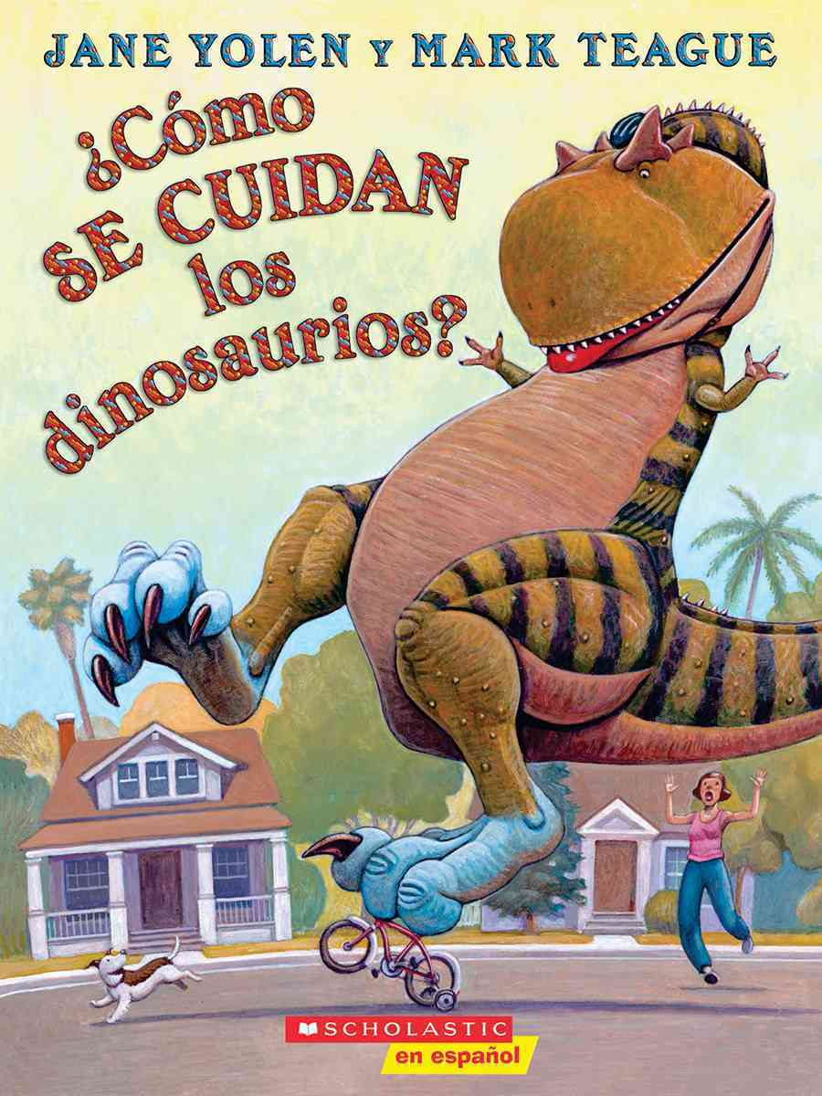 Como se cuidan los dinosaurios? / How Do Dinosaurs Stay Safe? By Yolen, Jane/ Teague, Mark (ILT)