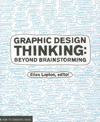 Graphic Design Thinking By Lupton, Ellen (EDT)